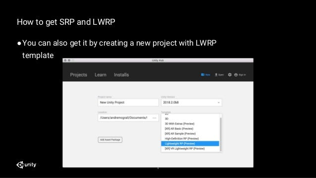9 How to get SRP and LWRP ●You can also get it by creating a new project with LWRP template