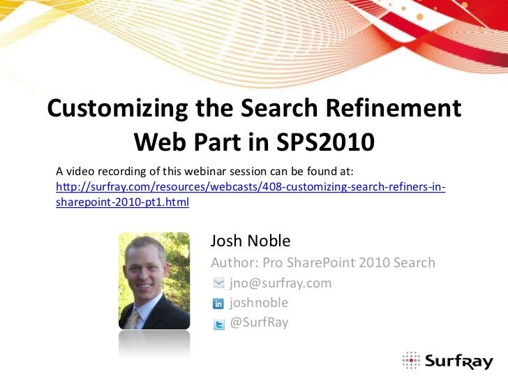 Customizing the Search Refinement Web Part in SPS2010<br />A video recording of this webinar session can be found at:<br /...