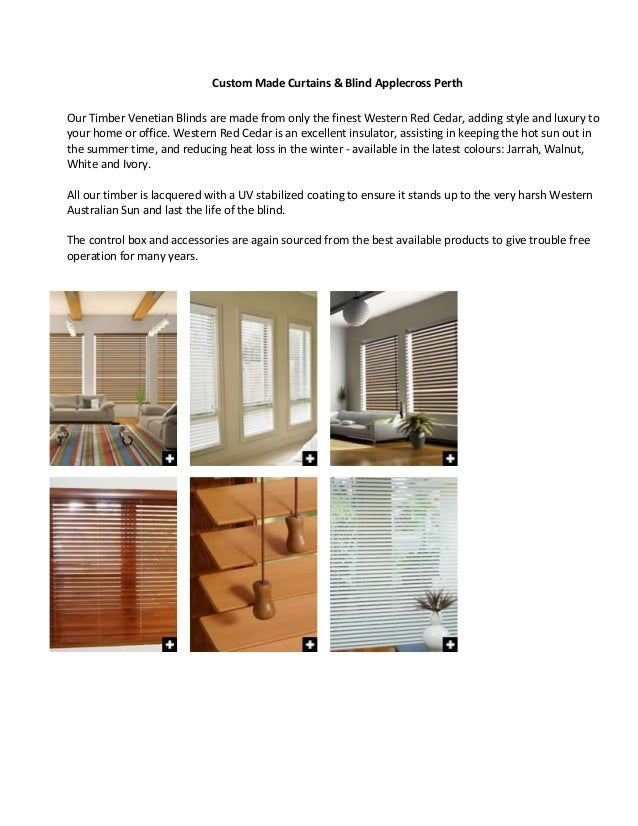 Custom Made Curtains & Blind Applecross Perth Our Timber Venetian Blinds are made from only the finest Western Red Cedar, ...