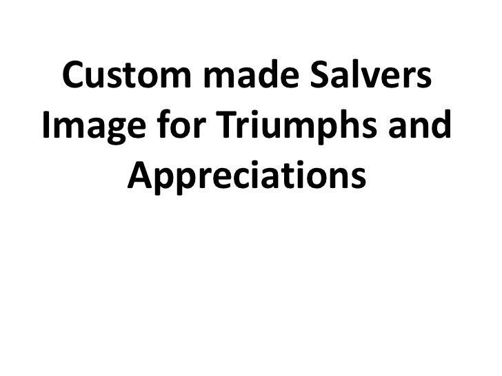Custom made SalversImage for Triumphs and    Appreciations