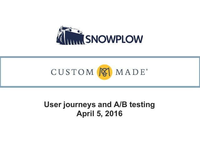 User journeys and A/B testing April 5, 2016
