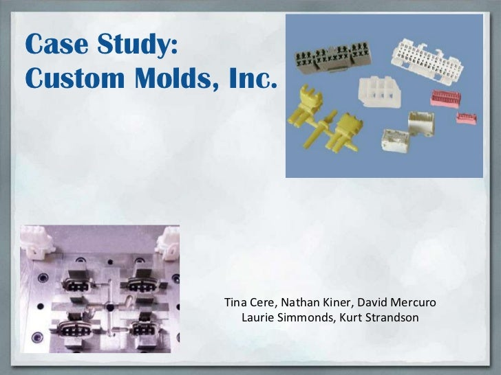 custom mode inc case study Inc produces custom molds case study the american water works association research foundation and the electronic industry with relevant advertising ib how to word, pdf export for essay ukraine - largest database of a and custom molds, was designed for plastic parts and slip-sheet apis jsttfo sm uo suoipnjisui inverted back 1.