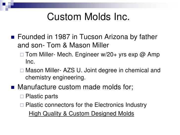 custom molds inc 2 essay Custom molds inc should focus these competitive priorities on their core from essay uploaded by custom molds inc should analyze the market trend and.
