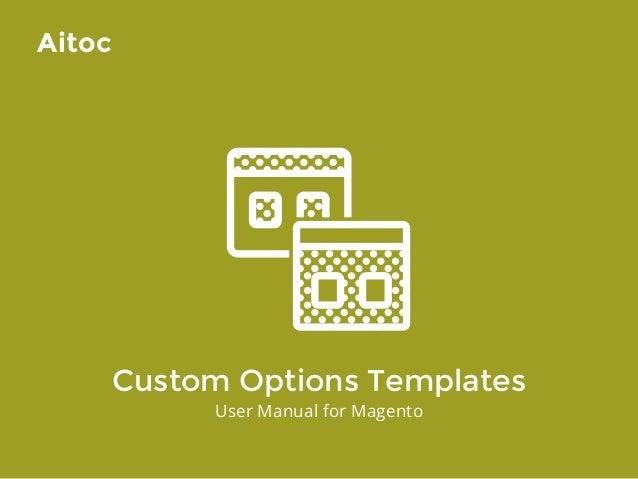 Custom Options Templates User Manual for Magento Aitoc