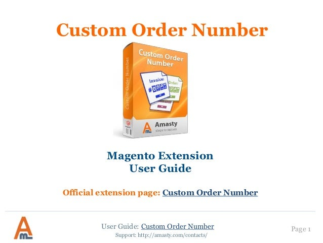 Custom Order Number  Magento Extension User Guide Official extension page: Custom Order Number  User Guide: Custom Order N...
