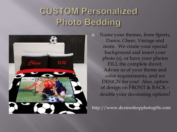 CUSTOM Personalized Photo Bedding<br />Name your themes, from Sports, Dance, Cheer, Vintage and more.  We create your spec...