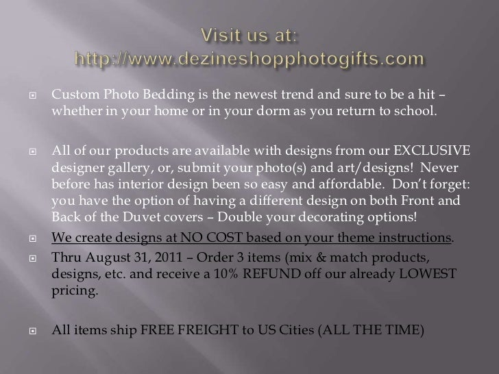 Visit us at: http://www.dezineshopphotogifts.com<br />Custom Photo Bedding is the newest trend and sure to be a hit – whet...