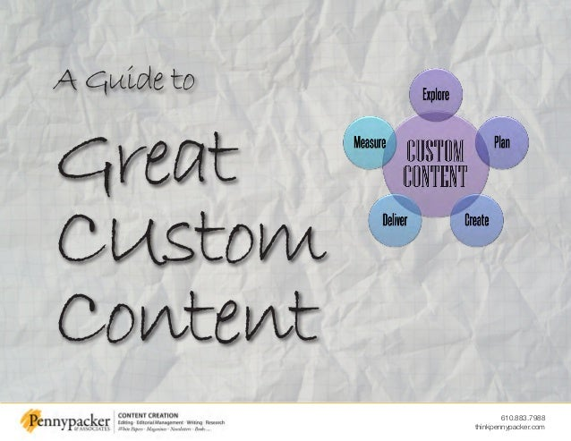 610.883.7988 thinkpennypacker.com A Guide to Great CUstom Content