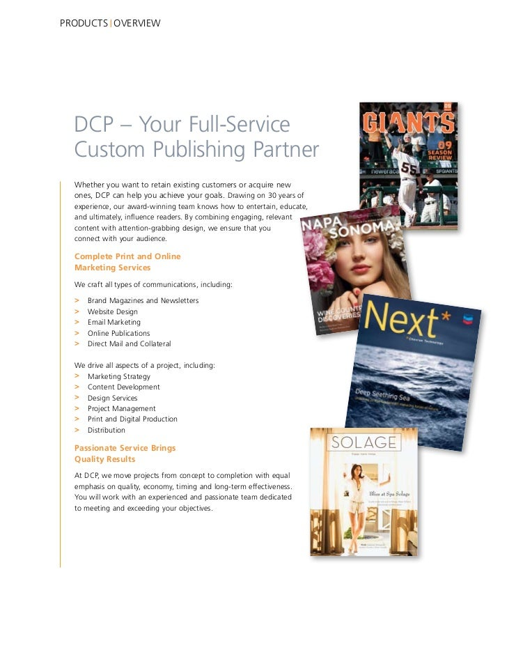 PRODUCTS OVERVIEW  DCP – Your Full-Service  Custom Publishing Partner  Whether you want to retain existing customers or ac...