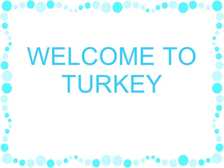 WELCOME TO TURKEY