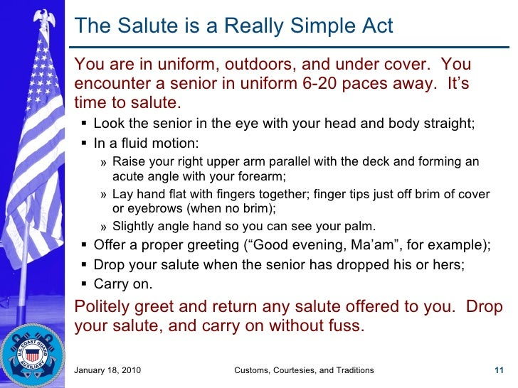 The Salute is a Really Simple Act <ul><li>You are in uniform, outdoors, and under cover.  You encounter a senior in unifor...
