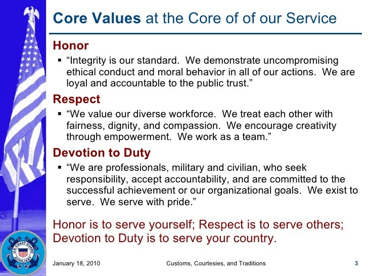 "Core Values  at the Core of of our Service <ul><li>Honor </li></ul><ul><ul><li>"" Integrity is our standard.  We demonstrat..."