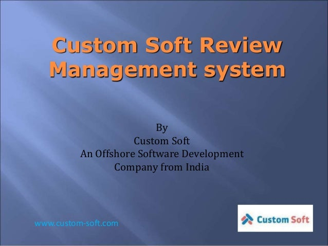 Custom Soft Review  Management system  By  Custom Soft  An Offshore Software Development  Company from India  www.custom-s...
