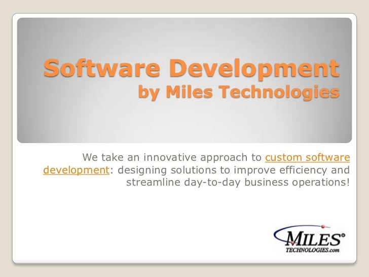 Software Developmentby Miles Technologies<br />We take an innovative approach to custom software development: designing so...