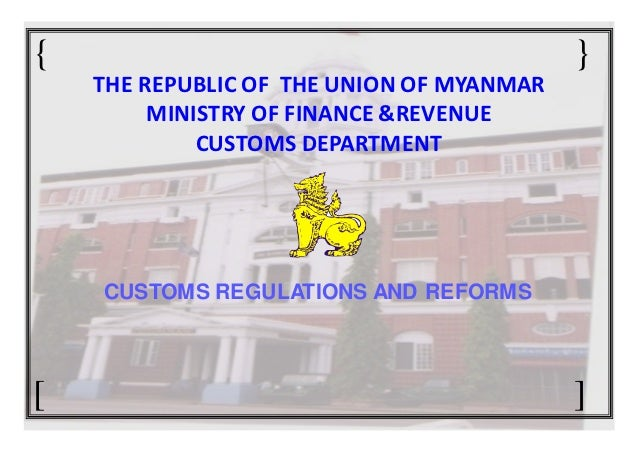 {                                          }    THE REPUBLIC OF THE UNION OF MYANMAR         MINISTRY OF FINANCE &REVENUE ...