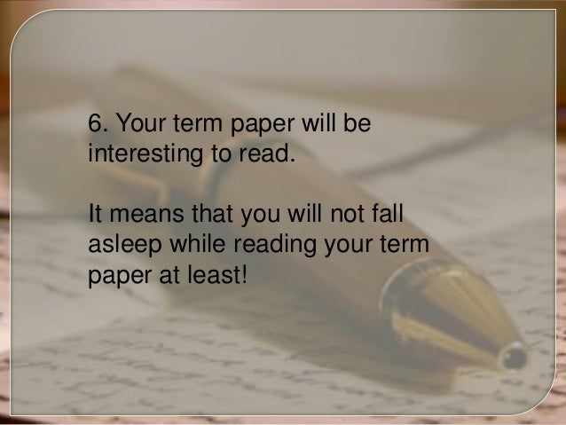 What can you get, buying term papers?
