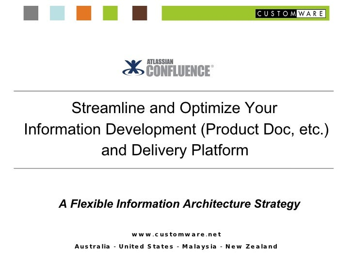 Streamline and Optimize Your  Information Development (Product Doc, etc.) and Delivery Platform   A Flexible Information A...