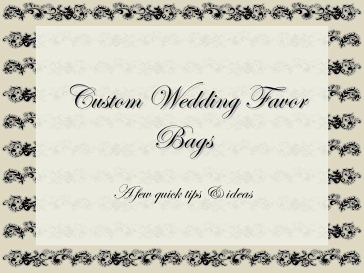 Custom Wedding Favor       Bags   A few quick tips & ideas