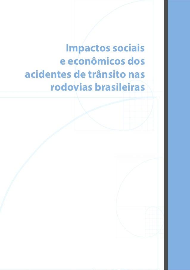 Impactos sociais       e econômicos dosacidentes de trânsito nas     rodovias brasileiras