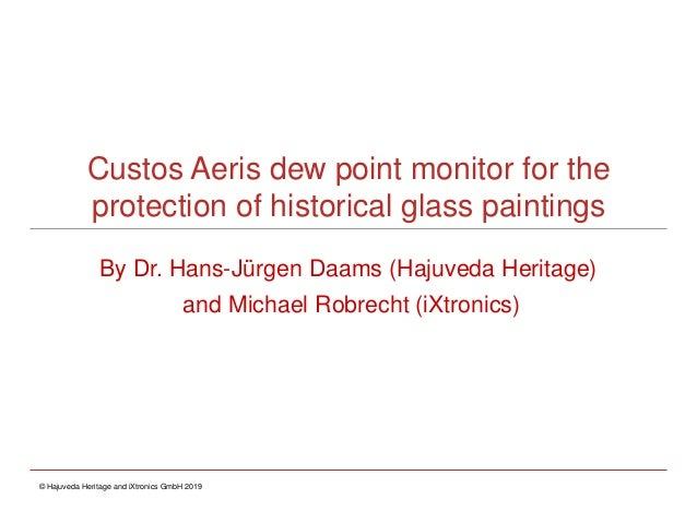 Custos Aeris dew point monitor for the protection of historical glass paintings By Dr. Hans-Jürgen Daams (Hajuveda Heritag...