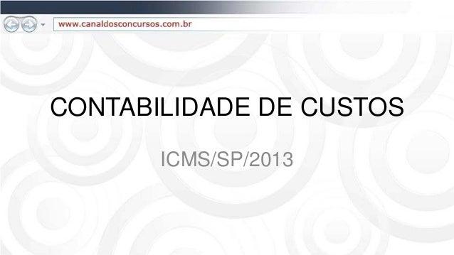 CONTABILIDADE DE CUSTOS       ICMS/SP/2013