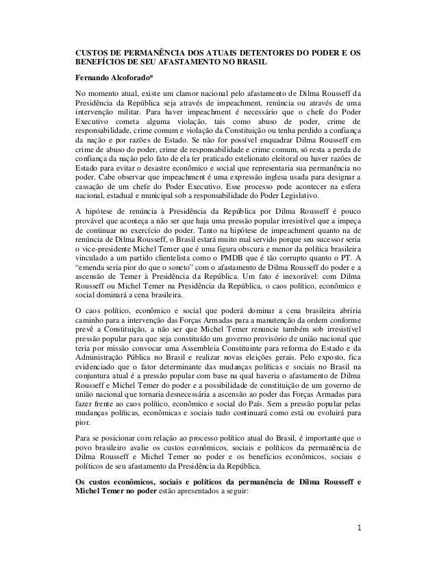 1 CUSTOS DE PERMANÊNCIA DOS ATUAIS DETENTORES DO PODER E OS BENEFÍCIOS DE SEU AFASTAMENTO NO BRASIL Fernando Alcoforado* N...
