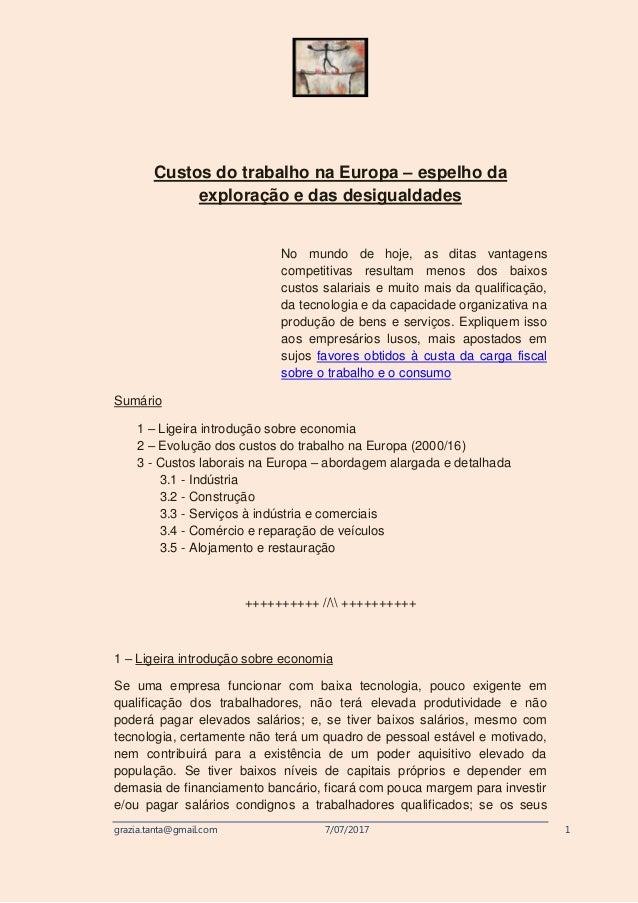 grazia.tanta@gmail.com 7/07/2017 1 Custos do trabalho na Europa – espelho da exploração e das desigualdades No mundo de ho...