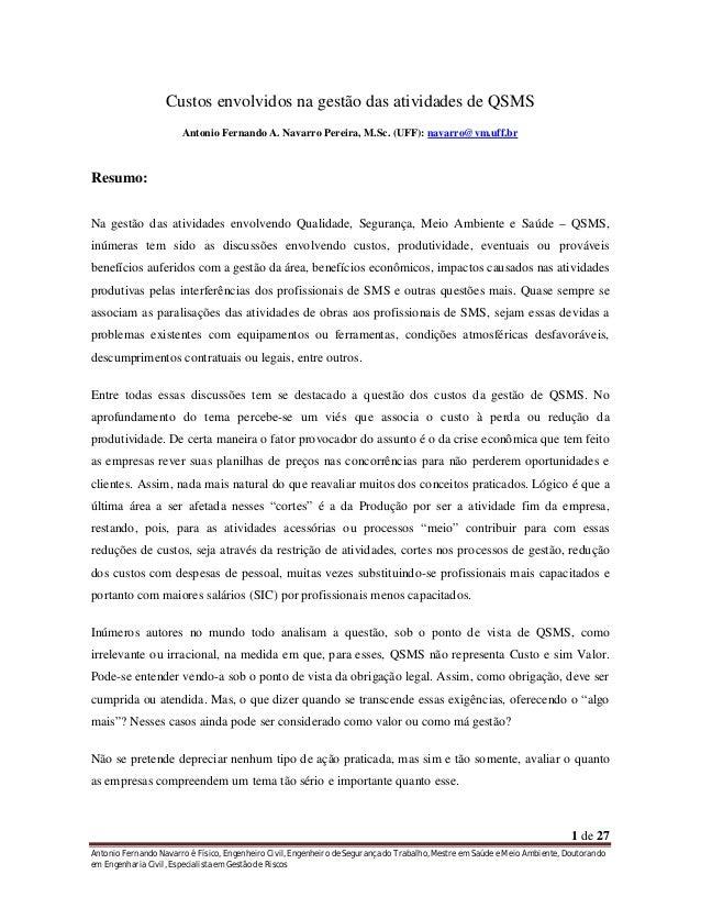 Custos envolvidos na gestão das atividades de QSMS Antonio Fernando A. Navarro Pereira, M.Sc. (UFF): navarro@vm.uff.br  Re...