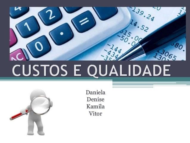 Daniela Denise Kamila Vitor