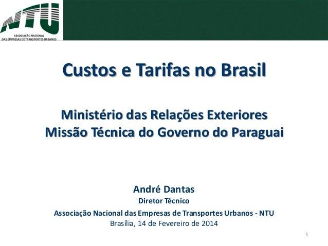 André Dantas Diretor Técnico Associação Nacional das Empresas de Transportes Urbanos - NTU Brasília, 14 de Fevereiro de 20...