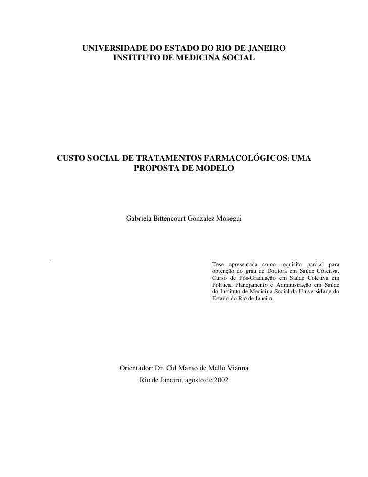 UNIVERSIDADE DO ESTADO DO RIO DE JANEIRO              INSTITUTO DE MEDICINA SOCIAL    CUSTO SOCIAL DE TRATAMENTOS FARMACOL...