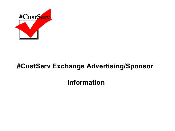 #CustServ Exchange Advertising/Sponsor  Information