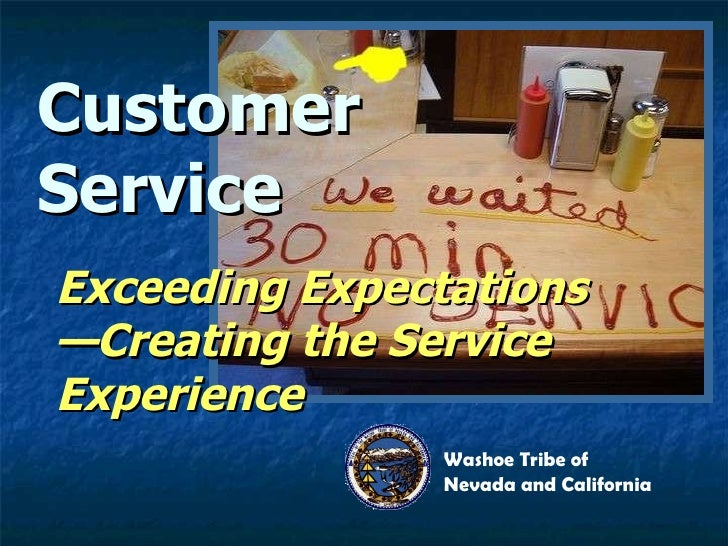 Customer Service Exceeding Expectations—Creating the Service Experience Washoe Tribe of Nevada and California