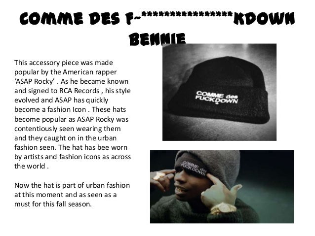 Comme des F~****************Kdown           BennieThis accessory piece was madepopular by the American rapper'ASAP Rocky' ...