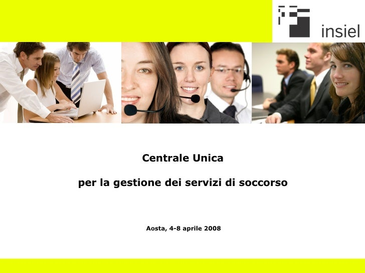 Centrale Unica   per la gestione dei servizi di soccorso Aosta, 4-8 aprile 2008