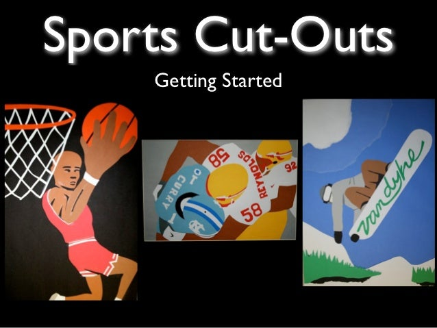 Sports Cut-Outs    Getting Started