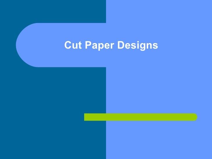 Cut Paper Designs
