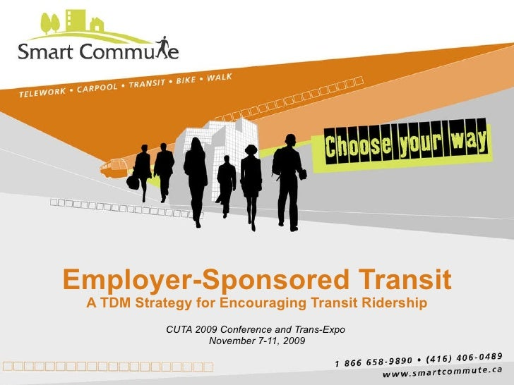 Employer-Sponsored Transit A TDM Strategy for Encouraging Transit Ridership CUTA 2009 Conference and Trans-Expo  November ...