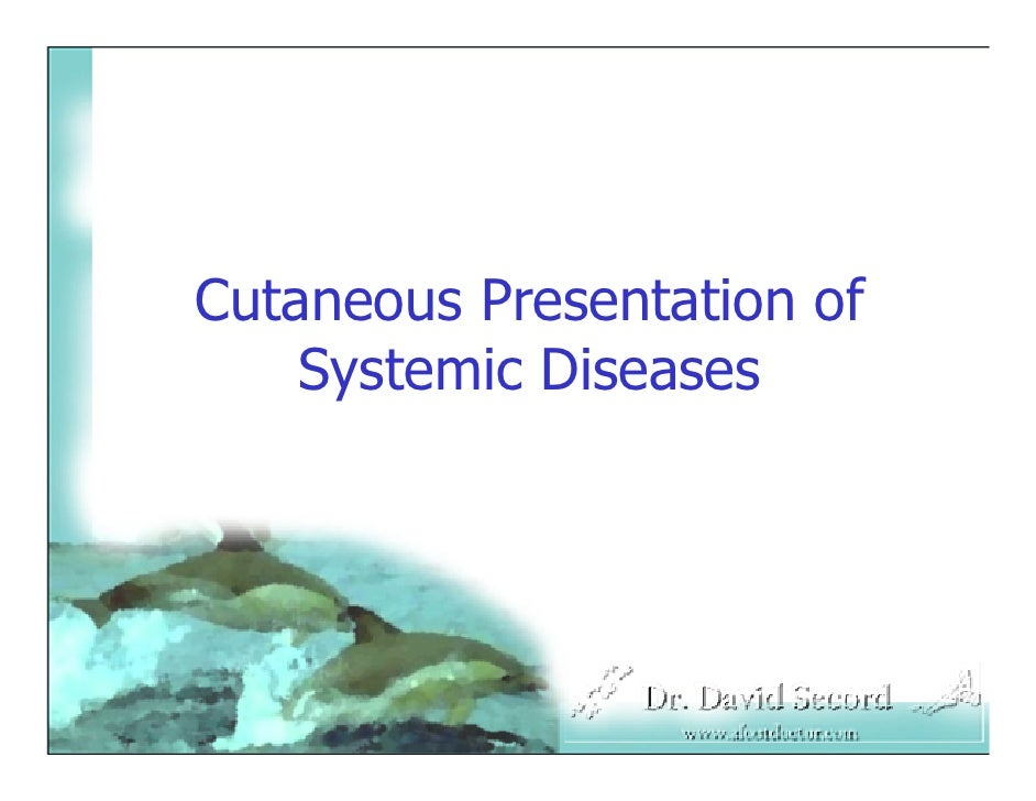Cutaneous Presentation of     Systemic Diseases