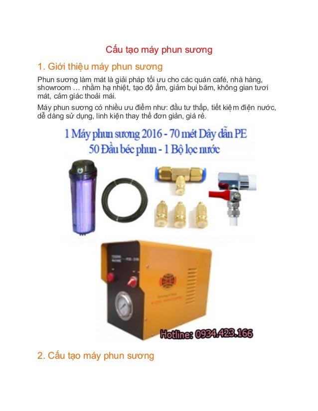 Cấu tạo máy phun sương 1. Giới thiêêu máy phun sương Phun sương làm mát là giải pháp tối ưu cho các quán café...