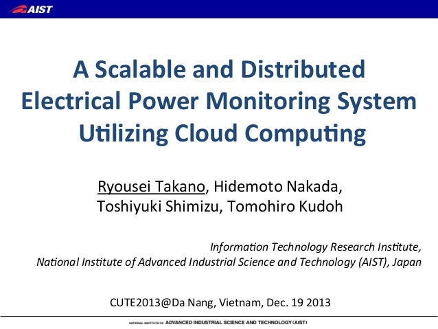 A	   Scalable	   and	   Distributed	   	    Electrical	   Power	   Monitoring	   System	    	   U:lizing	   Cloud	   Compu...