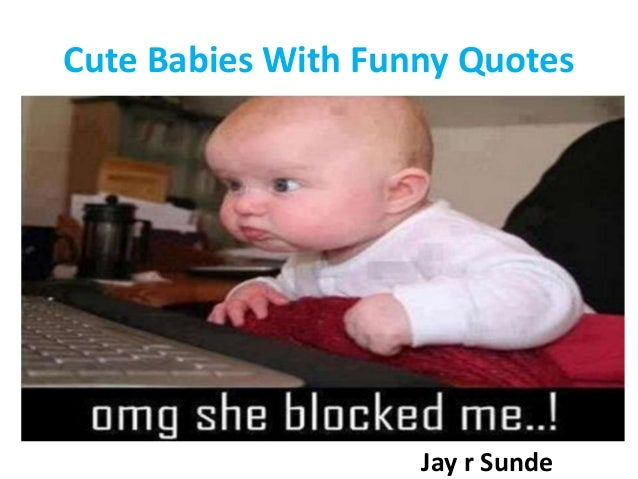 Cute Babies With Funny Quotes