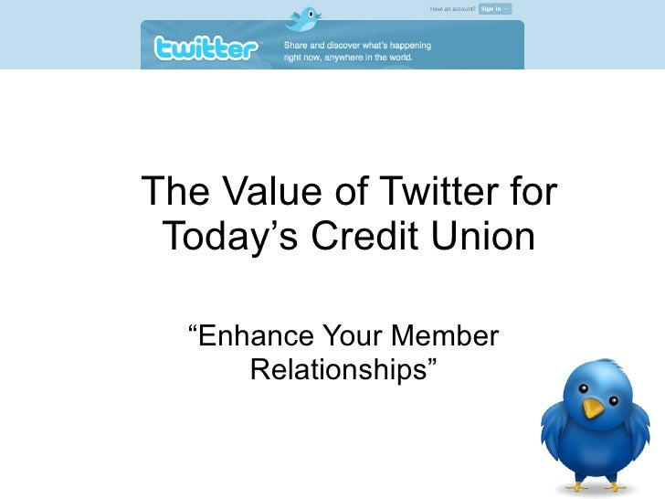 """The Value of Twitter for Today's Credit Union """"Enhance Your Member Relationships"""""""