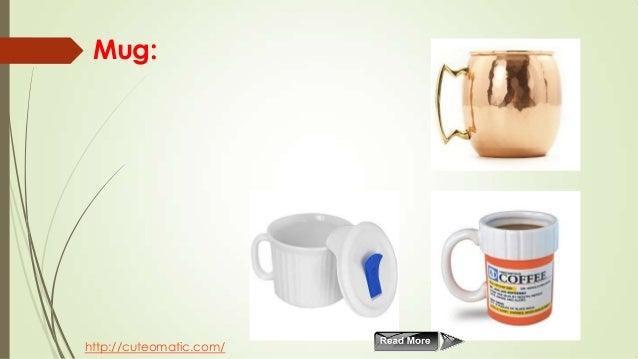 Mug:  http://cuteomatic.com/