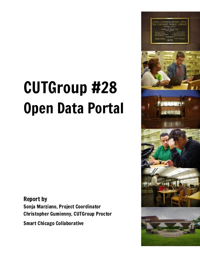 CUTGroup #28 Open Data Portal Report by Sonja Marziano, Project Coordinator Christopher Gumienny, CUTGroup Proctor Smart C...
