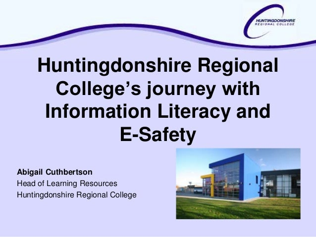 Huntingdonshire Regional       College's journey with      Information Literacy and             E-SafetyAbigail Cuthbertso...