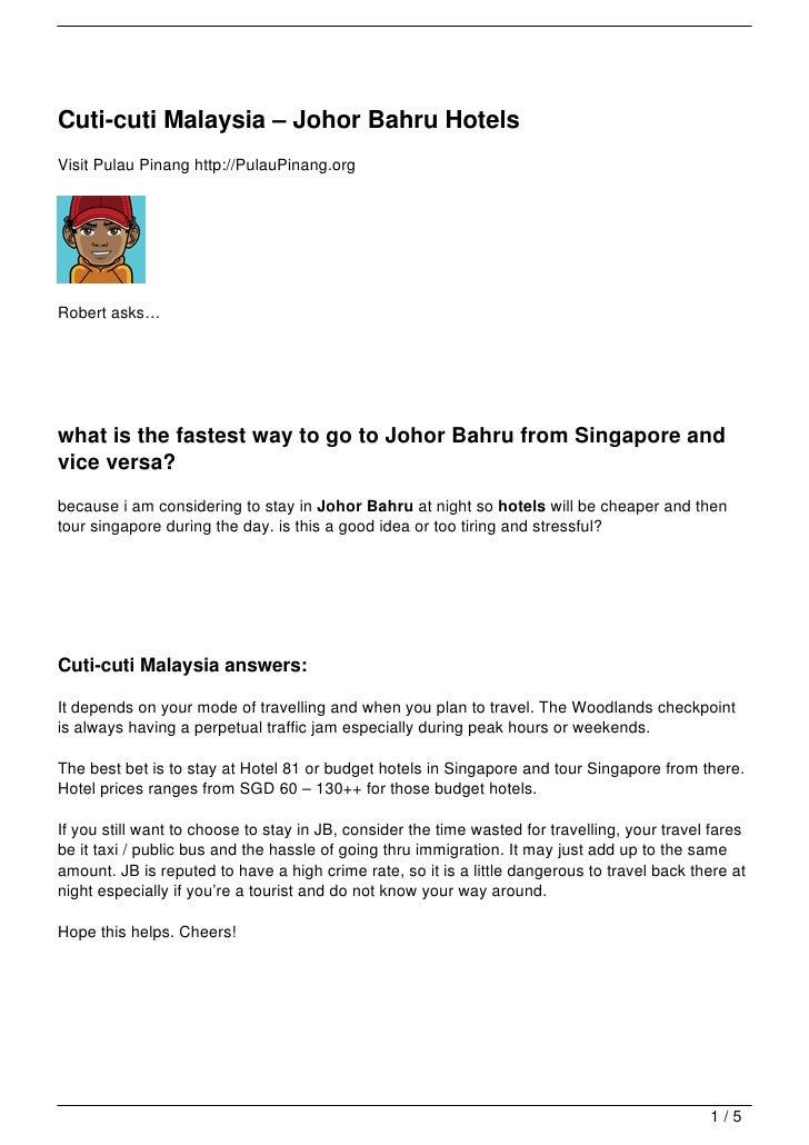 Cuti-cuti Malaysia – Johor Bahru HotelsVisit Pulau Pinang http://PulauPinang.orgRobert asks…what is the fastest way to go ...