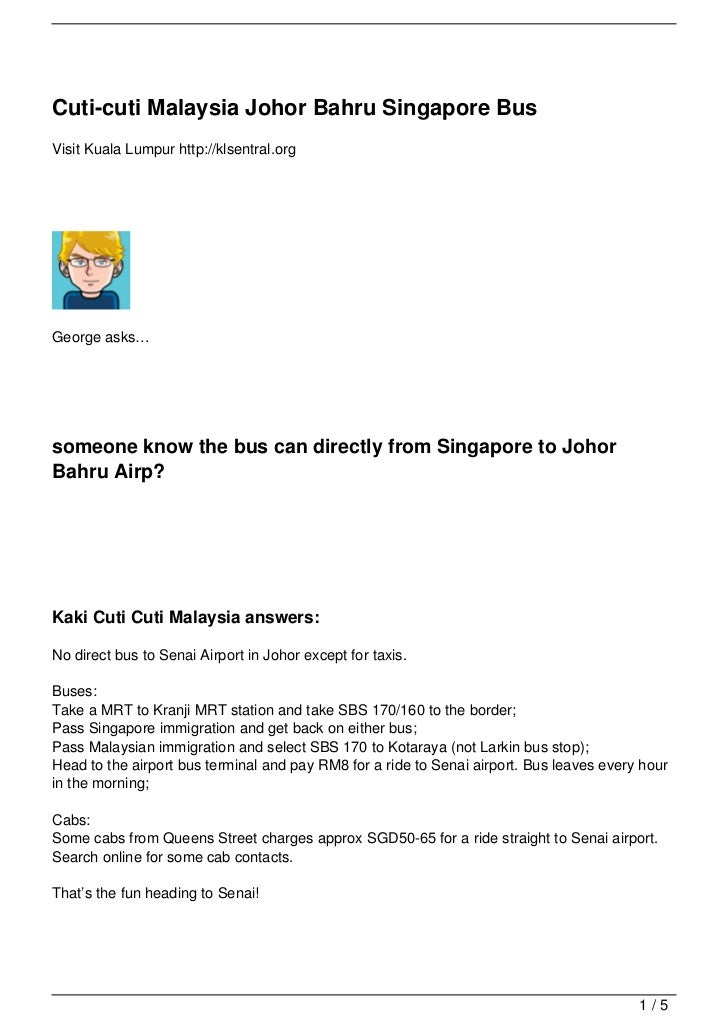 Cuti-cuti Malaysia Johor Bahru Singapore BusVisit Kuala Lumpur http://klsentral.orgGeorge asks…someone know the bus can di...
