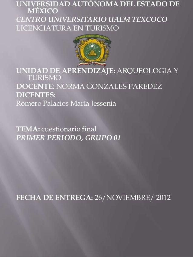 UNIVERSIDAD AUTÓNOMA DEL ESTADO DE   MÉXICOCENTRO UNIVERSITARIO UAEM TEXCOCOLICENCIATURA EN TURISMOUNIDAD DE APRENDIZAJE: ...