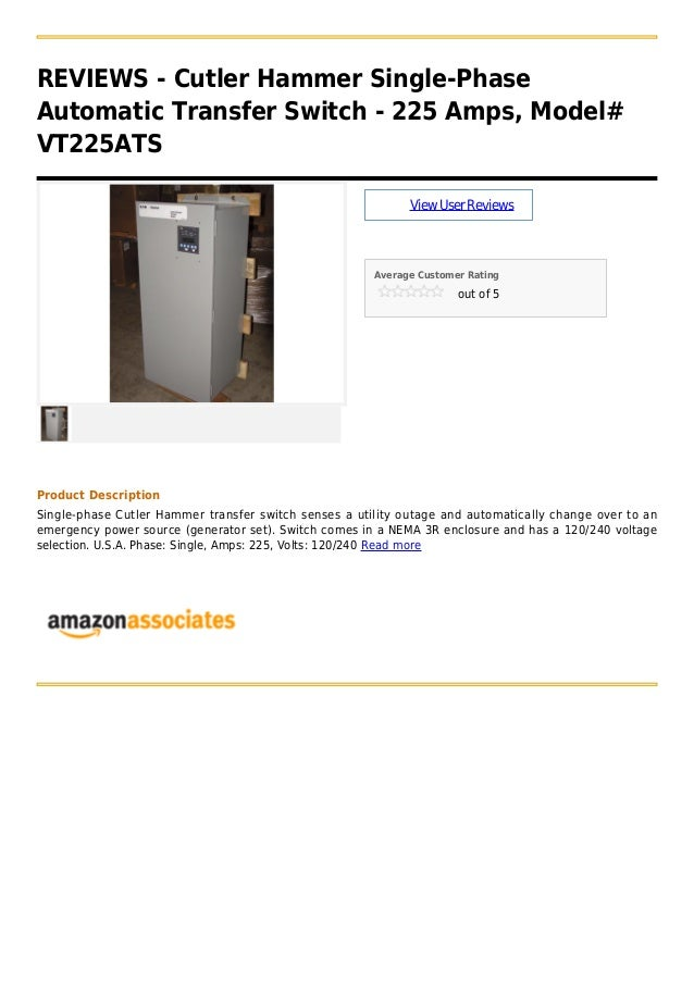 REVIEWS - Cutler Hammer Single-PhaseAutomatic Transfer Switch - 225 Amps, Model#VT225ATSViewUserReviewsAverage Customer Ra...
